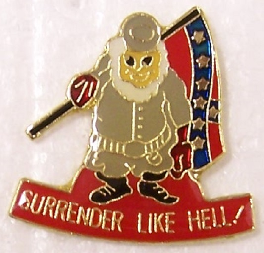 Surrender Like Hell Confederate States of America CSA metal hat or lapel pin thumbnail