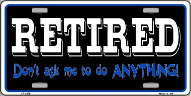Retired Dont ask me to do anything Aluminum License Plate thumbnail