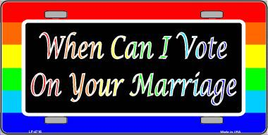 When Can I Vote on Your Marriage Aluminum License Plate thumbnail