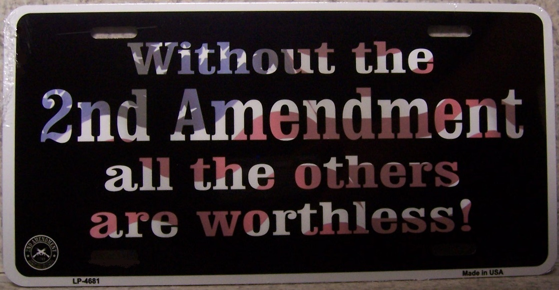 Without the Second Amendment All the others are worthless Aluminum License Plate thumbnail