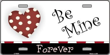 Be Mine Forever Valentines Day Aluminum License Plate thumbnail