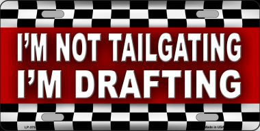 I'm Not Tailgating I'm Drafting Aluminum License Plate thumbnail