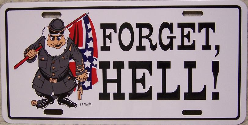 Forget HELL Aluminum License Plate Confederate States of America thumbnail